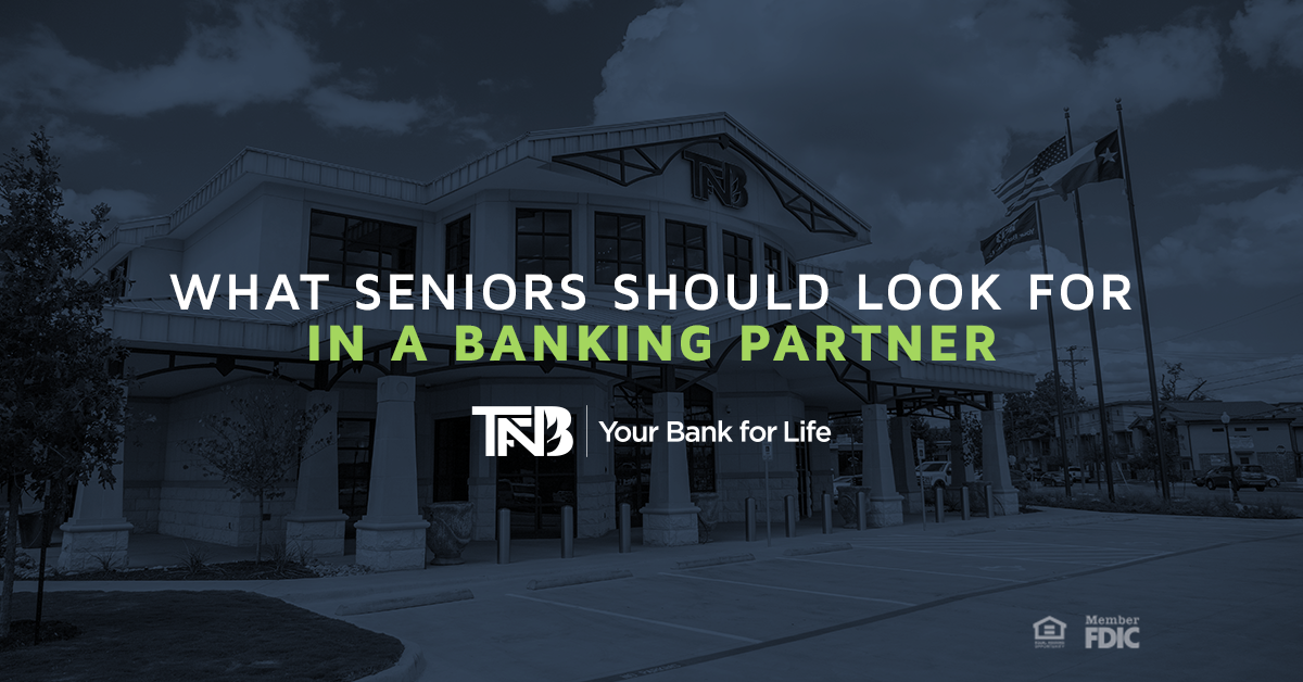What Seniors Should Look for in a Banking Partner | TFNB