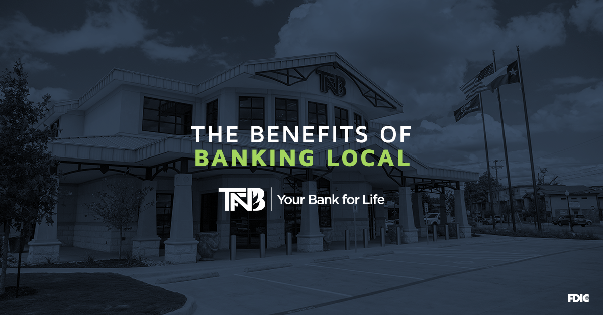 The Benefits of Banking Local | TFNB, Waco's Local Bank