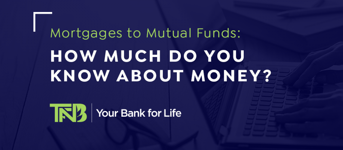 Mortgages To Mutual Funds: How Much Do You Know About Money?